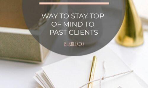 The-Easiest-Way-to-Stay-Top-of-Mind-to-Past-Clients-Blog